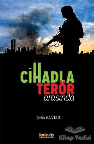 Kaknüs Yayınları - Cihadla Terör Arasında