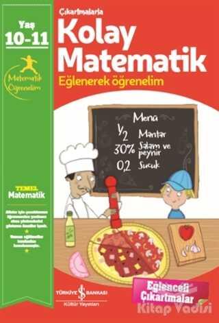 İş Bankası Kültür Yayınları - Çıkartmalarla Kolay Matematik (10-11 Yaş)