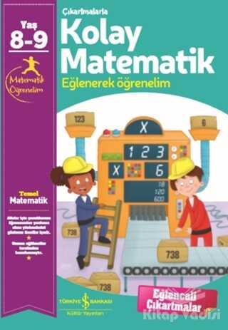 İş Bankası Kültür Yayınları - Çıkartmalarla Kolay Matematik (8-9 Yaş)