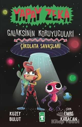 Timaş Çocuk - İlk Çocukluk - Çikolata Savaşları - Yapay Zeka Galaksinin Koruyucuları 2