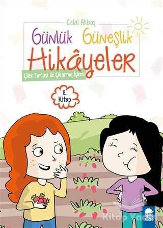 Mavi Kirpi Yayınları - Çilek Tarlası ile Çıkarma İşlemi - Günlük Güneşlik Hikayeler (1. Sınıf)