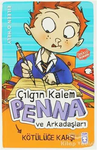 Timaş Çocuk - Çılgın Kalem Penna ve Arkadaşları - Kötülüğe Karşı