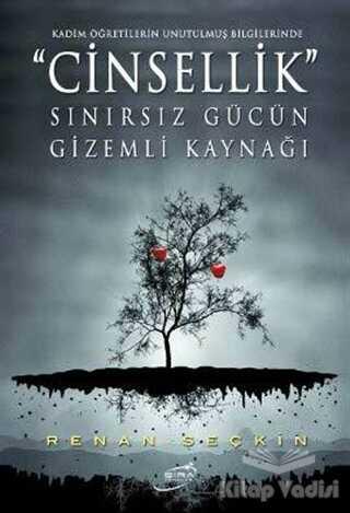 Şira Yayınları - Cinsellik Sınırsız Gücün Gizemli Kaynağı
