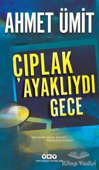 Yapı Kredi Yayınları - Çıplak Ayaklıydı Gece