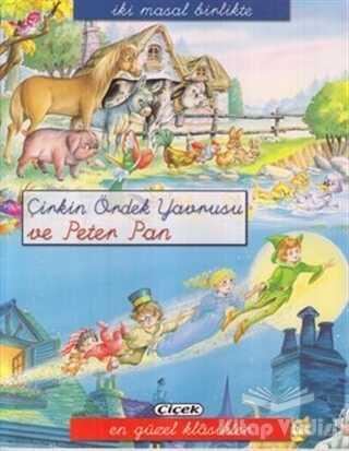 Çiçek Yayıncılık - Çirkin Ördek Yavrusu ve Peter Pan
