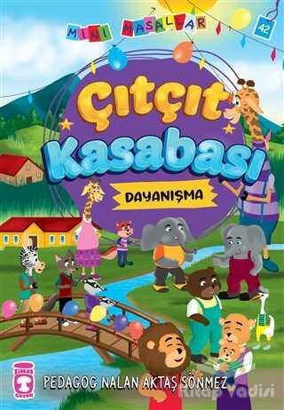 Timaş Çocuk - İlk Çocukluk - Çıtçıt Kasabası - Mini Masallar 5