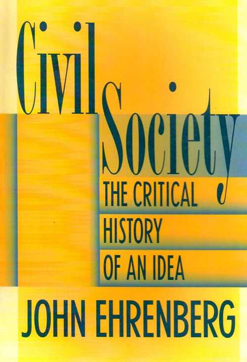 New York Unıversıty Press - Civil Society: The Critical History of an Idea