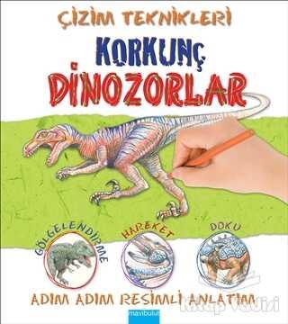 Mavibulut Yayınları - Çizim Teknikleri: Korkunç Dinozorlar