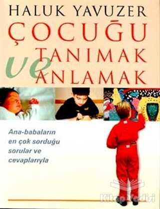 Remzi Kitabevi - Çocuğu Tanımak ve Anlamak