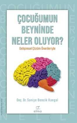 ELMA Yayınevi - Çocuğumun Beyninde Neler Oluyor?