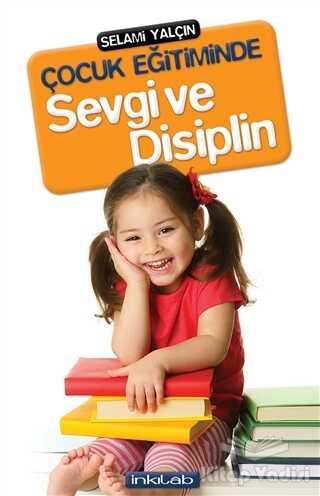 İnkılab Yayınları - Çocuk Eğitiminde Sevgi ve Disiplin