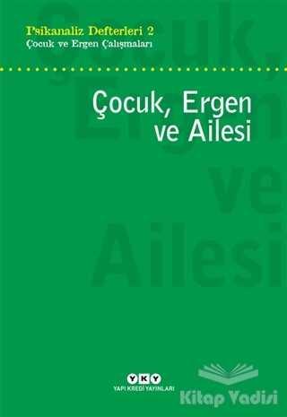 Yapı Kredi Yayınları - Çocuk, Ergen ve Ailesi