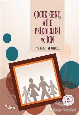 Dem Yayınları - Çocuk Genç Aile Psikolojisi ve Din