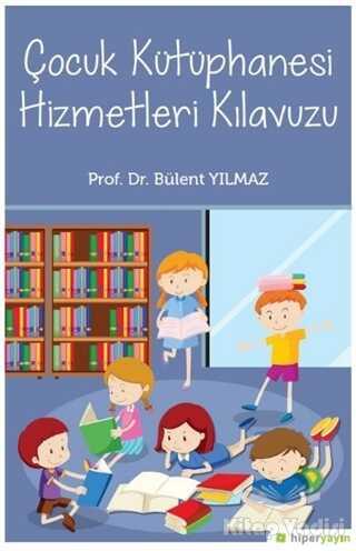 Hiperlink Yayınları - Çocuk Kütüphanesi Hizmetleri Kılavuzu