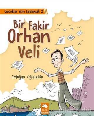 Eksik Parça Yayınları - Çocuklar İçin Edebiyat 2 - Bir Fakir Orhan Veli