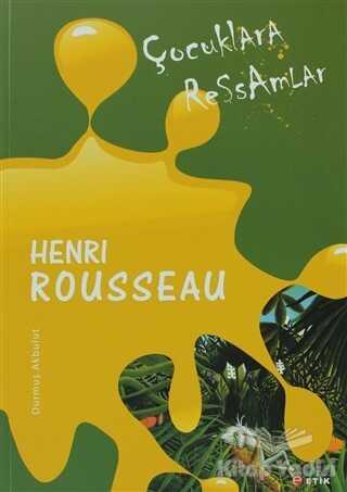 Etik Yayınları - Çocuklara Ressamlar - Henri Rousseau