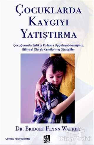 Diyojen Yayıncılık - Çocuklarda Kaygıyı Yatıştırma