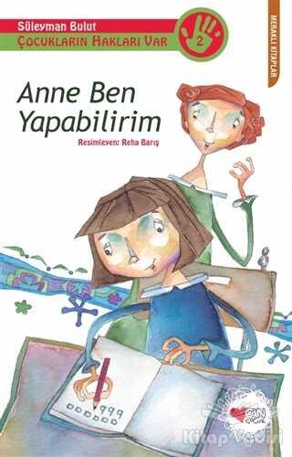Can Çocuk Yayınları - Çocukların Hakları Var 2: Anne Ben Yapabilirim