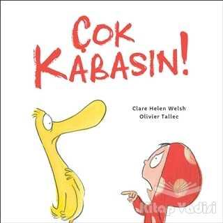 Martı Çocuk Yayınları - Çok Kabasın!