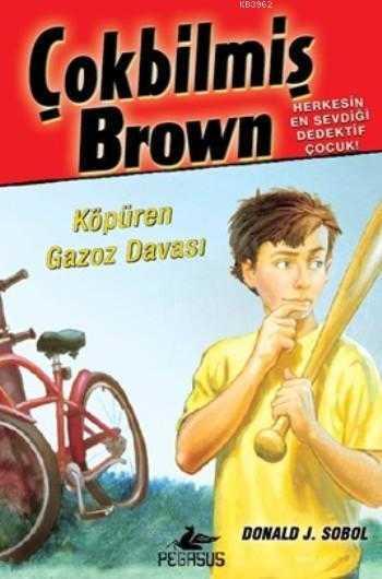 Pegasus Yayıncılık - Çokbilmiş Brown 2 - Köpüren Gazoz Davası / Pegasus Yay.