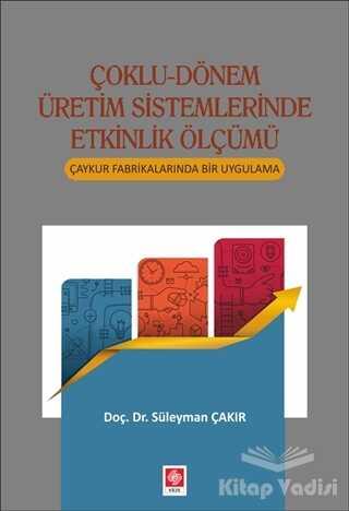 Ekin Basım Yayın - Akademik Kitaplar - Çoklu-Dönem Üretim Sistemlerinde Etkinlik Ölçümü