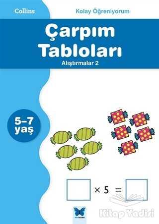 Mavi Kelebek Yayınları - Collins Kolay Öğreniyorum - Çarpım Tabloları Alıştırmalar 2 (5-7 Yaş)