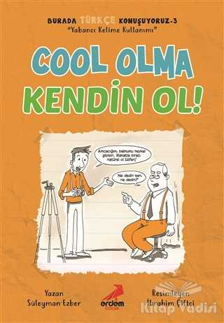 Erdem Çocuk - Cool Olma Kendin Ol! - Burada Türkçe Konuşuyoruz 3