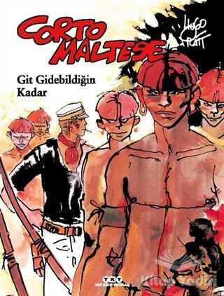Yapı Kredi Yayınları - Corto Maltese 3 - Git Gidebildiğin Kadar