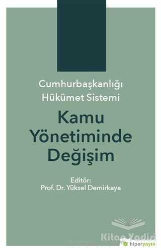 Hiperlink Yayınları - Cumhurbaşkanlığı Hükümet Sistemi Kamu Yönetiminde Değişim