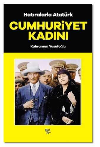 Halk Kitabevi - Cumhuriyet Kadını - Hatıralarla Atatürk
