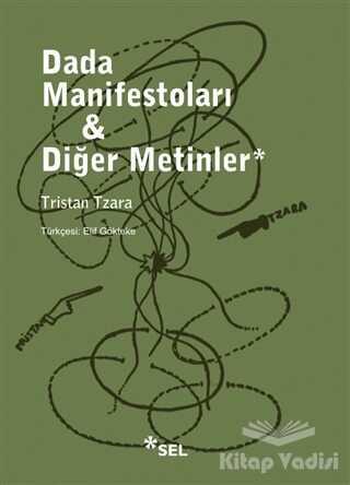 Sel Yayıncılık - Dada Manifestoları - Diğer Metinler