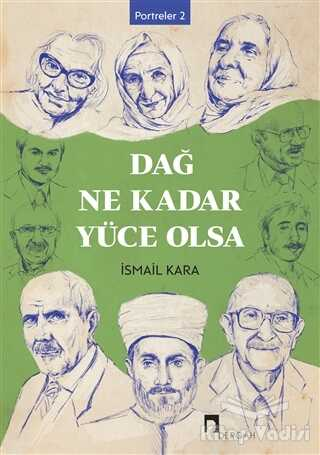Dergah Yayınları - Dağ Ne Kadar Yüce Olsa