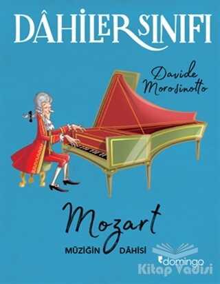 Domingo Yayınevi - Dahiler Sınıfı: Mozart Müziğin Dahisi