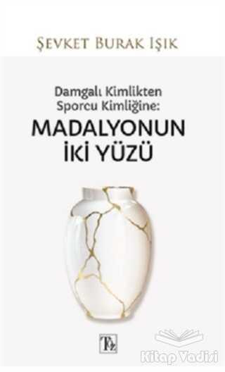 Töz Yayınları - Damgalı Kimlikten Sporcu Kimliğine: Madalyonun İki Yüzü
