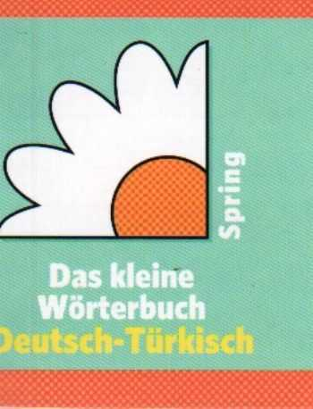Spring Publication - DAS KLEİNE WÖRTERBUCH DEUTSCH TÜRKİSCH spring