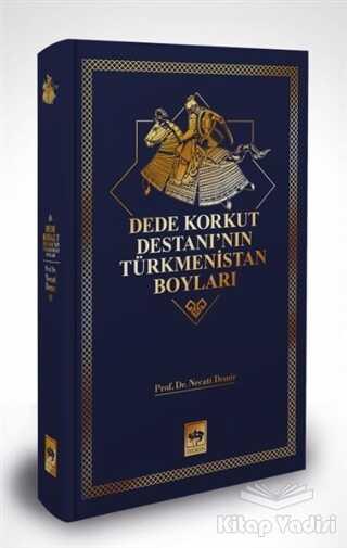 Ötüken Neşriyat - Dede Korkut Destanı'nın Türkmenistan Boyları