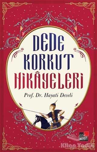 Kesit Yayınları - Dede Korkut Hikayeleri