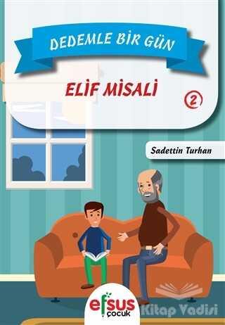 Efsus Yayınları - Dedemle Bir Gün 2 - Elif Misali