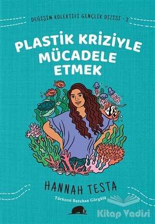 Kolektif Kitap - Değişim Kolektifi Gençlik Dizisi 2: Plastik Kriziyle Mücadele Etmek