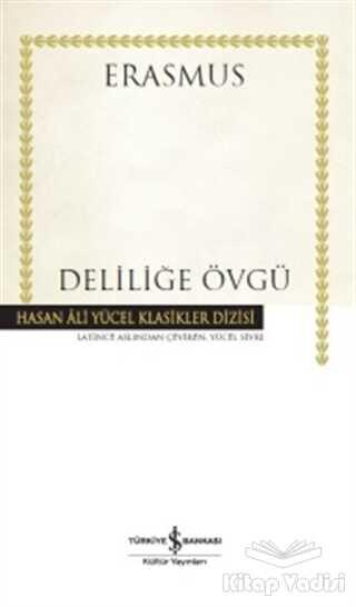 İş Bankası Kültür Yayınları - Deliliğe Övgü