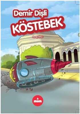 Mum Yayınları - Demir Dişli Köstebek