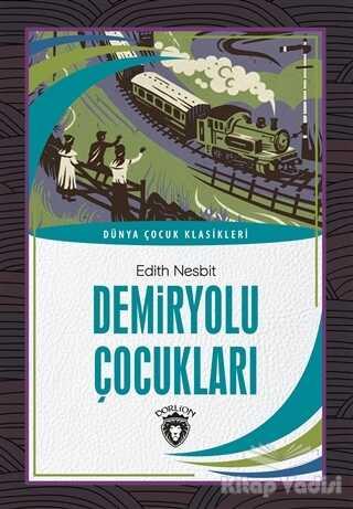 Dorlion Yayınevi - Demiryolu Çocukları