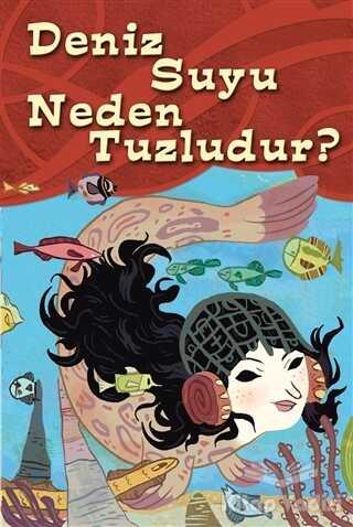 Martı Çocuk Yayınları - Deniz Suyu Neden Tuzludur?