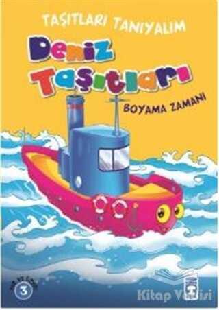 Timaş Çocuk - İlk Çocukluk - Deniz Taşıtları Boyama Zamanı - Taşıtları Tanıyalım