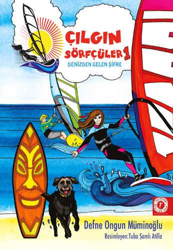 Artemis Yayınları - Denizden Gelen Şifre - Çılgın Sörfçüler 1 (Yelken İpi Hediyeli)