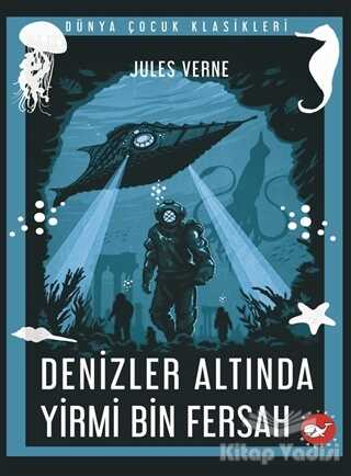 Beyaz Balina Yayınları - Denizler Altında Yirmi Bin Fersah
