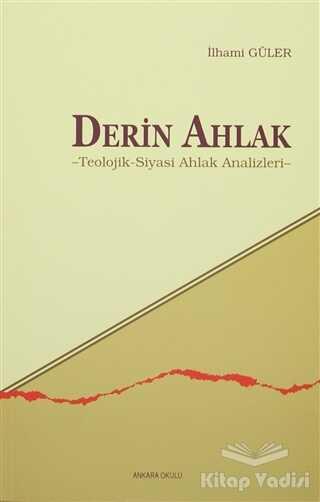 Ankara Okulu Yayınları - Derin Ahlak