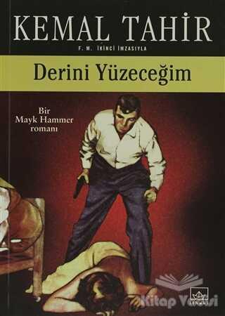 İthaki Yayınları - Derini Yüzeceğim - Bir Mayk Hammer Romanı