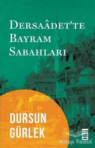 Timaş Yayınları - Dersaadet'te Bayram Sabahları