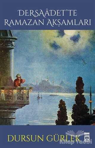 Timaş Yayınları - Dersaadet'te Ramazan Akşamları